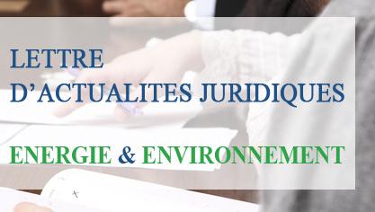 Lettre d'Actualités Juridiques - Energie et environnement